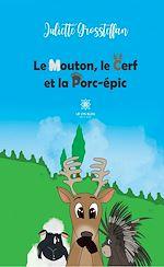 Download this eBook Le mouton, le cerf et la porc-épic