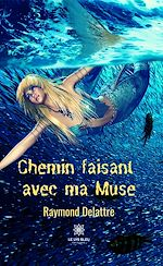 Download this eBook Chemin faisant avec ma Muse