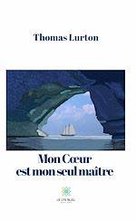 Download this eBook Mon Cœur est mon seul maître