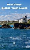 Biarritz, vague d'amour