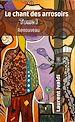 Télécharger le livre : Le chant des arrosoirs - Tome I