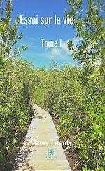 Download this eBook Essai sur la vie - Tome I