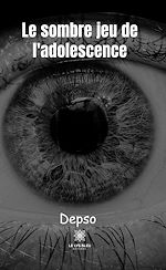 Download this eBook Le sombre jeu de l'adolescence