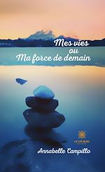 Download this eBook Mes vies ou Ma force de demain