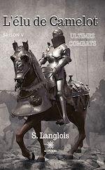 Download this eBook L'élu de Camelot - Saison 5