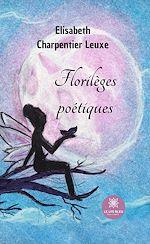 Download this eBook Florilèges poétiques
