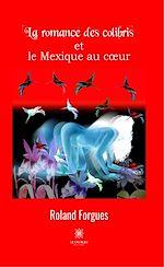 Download this eBook La romance des colibris et le Mexique au cœur
