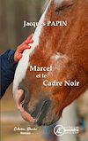 Télécharger le livre :  Marcel et le Cadre Noir