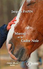 Téléchargez le livre :  Marcel et le Cadre Noir