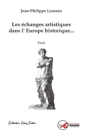Téléchargez le livre :  Les échanges artistiques dans l'Europe historique
