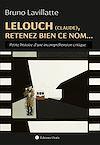 Télécharger le livre :  Lelouch (Claude), retenez bien ce nom…