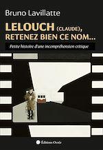 Téléchargez le livre :  Lelouch (Claude), retenez bien ce nom…