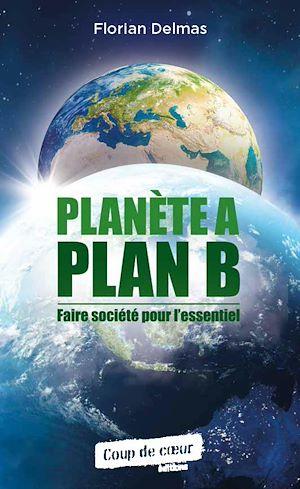 Téléchargez le livre :  Planète A, Plan B