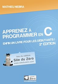 Téléchargez le livre :  Apprenez à programmer en C - Enfin un livre pour les débutants!