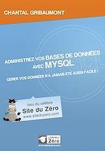 Téléchargez le livre :  Administrez vos bases de données avec MySQL - Gérer vos données n'a jamais été aussi facile!