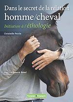 Téléchargez le livre :  Dans le secret de la relation homme/cheval - 1e édition