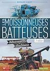 Télécharger le livre :  Les moissonneuses-batteuses à la conquête des fermes - 2e edition