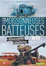 Téléchargez le livre :  Les moissonneuses-batteuses à la conquête des fermes - 2e edition