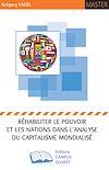 Télécharger le livre :  Réhabiliter le pouvoir et les Nations dans l'analyse du Capitalisme Mondialisé