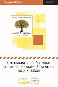 Téléchargez le livre :  Aux origines de l'économie sociale et solidaire à Grenoble au XIXe siècle