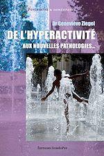 De l'hyperactivité aux nouvelles pathologies…