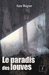 Télécharger le livre :  Le Paradis des louves