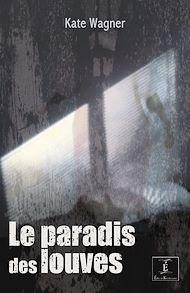 Téléchargez le livre :  Le Paradis des louves
