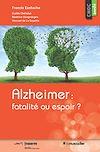 Télécharger le livre :  Alzheimer: fatalité ou espoir?