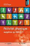 Télécharger le livre :  Activité physique: supplice ou délice?