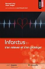 Téléchargez le livre :  Infarctus : s'en relever et s'en protéger