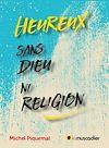 Télécharger le livre :  Heureux sans Dieu ni religion