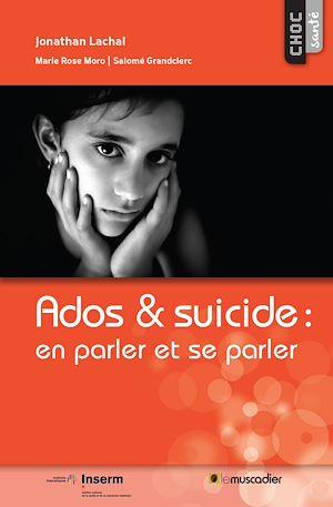 Téléchargez le livre :  Ados & suicide: en parler et se parler