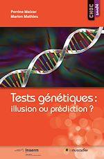 Download this eBook Tests génétiques: illusion ou prédiction?