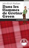 Télécharger le livre :  Dans les flammes de Gretna Green