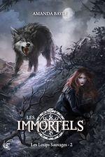 Téléchargez le livre :  Les Immortels - Tome 2 : Les Loups Sauvages