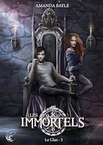 Download this eBook Les Immortels - Tome 3 : Le  Clan