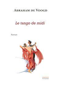 Téléchargez le livre :  Le tango de midi