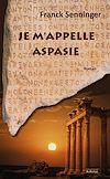 Télécharger le livre :  Je m'appelle Aspasie