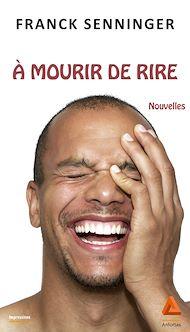 Téléchargez le livre :  A mourir de rire