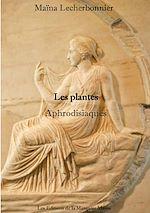 Téléchargez le livre :  Guide des plantes aphrodisiaques