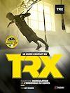 Télécharger le livre :  Le Guide complet du TRX