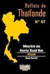 Télécharger le livre :  Reflets de Thaïlande N°7 : Meurtre au Horny Toad Bar