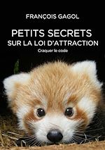 Download this eBook Petits secrets sur la loi d'attraction. Craquer le code