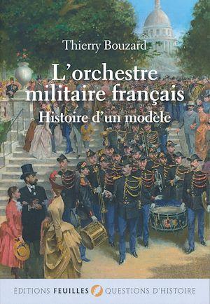 Téléchargez le livre :  L'orchestre militaire français