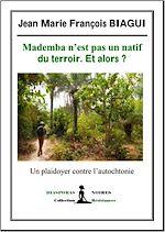 Téléchargez le livre :  Mademba n'est pas un natif du terroir. Et alors ?