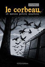 Téléchargez le livre :  Le Corbeau - Et autres petits meurtres