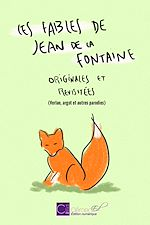Download this eBook Les Fables de la Fontaine, originales et revisitées