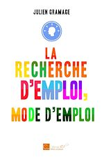 Download this eBook La recherche d'emploi, mode d'emploi