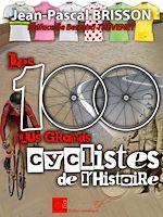 Download this eBook Les 100 plus grands cyclistes de l'histoire