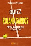 Télécharger le livre :  Quizz Roland Garros - Soyez incollables !